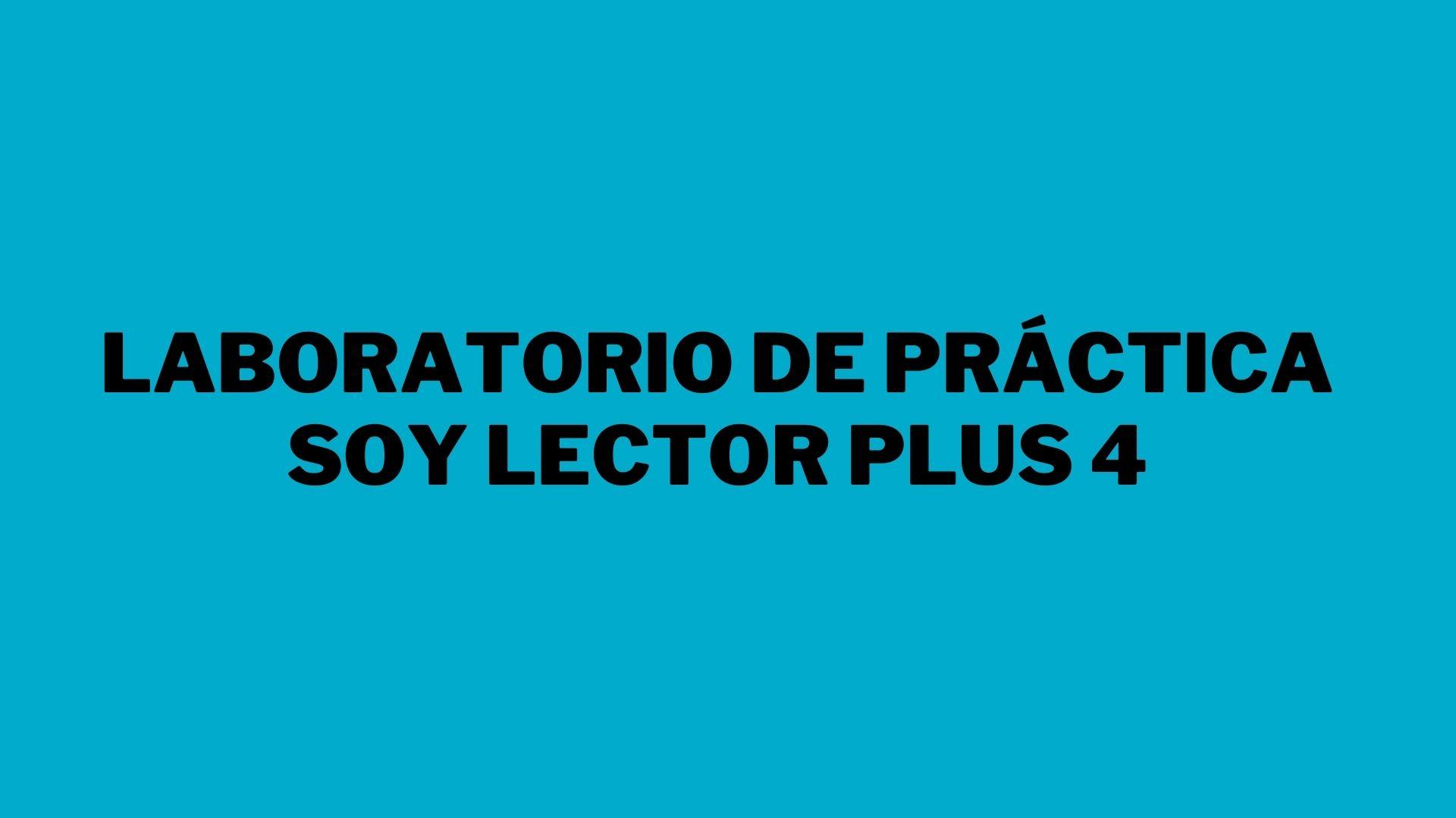 Laboratorio tipo PISA Soy Lector Plus 4